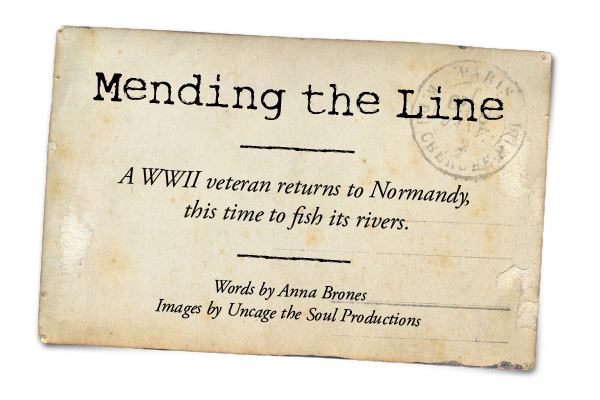 Mending the Line —  A WW2 veteran returns to Normandy, this time to fish its rivers — By Anna Brones